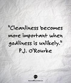 cleanlinessisnotnexttogodliness
